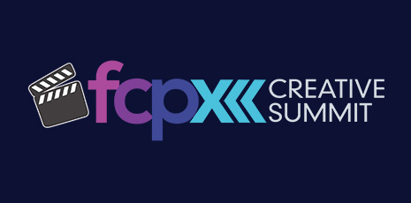 FCPX Creative Summit (Recording)